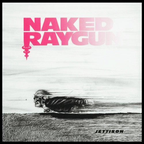 NAKED RAYGUN 'Jettison' LP