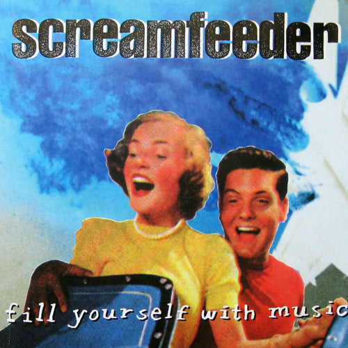 SCREAMFEEDER 'Fill Yourself With Music' LP