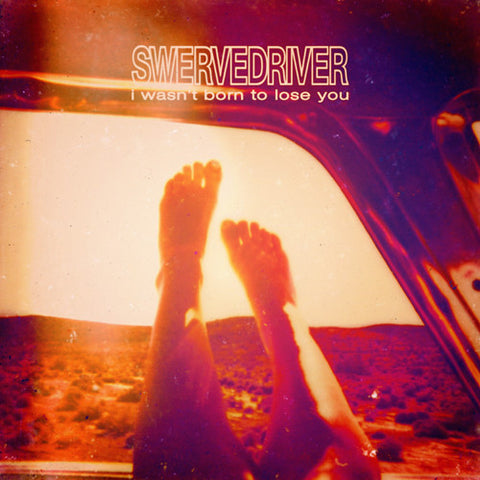 SWERVEDRIVER 'I Wasn't Born To Lose You' CD