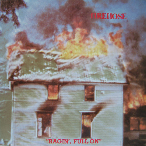 FIREHOSE 'Ragin' Full On' LP