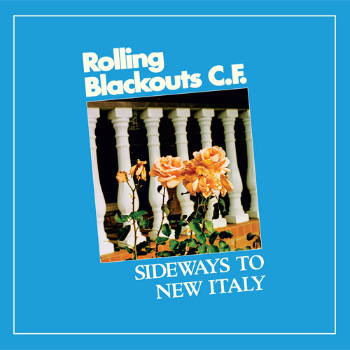ROLLING BLACKOUTS COASTAL FEVER 'Sideways To New Italy' LP
