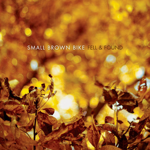 SMALL BROWN BIKE 'Fell & Found' CD
