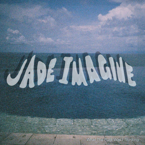 JADE IMAGINE 'What The Fuck Was I Thinking' LP