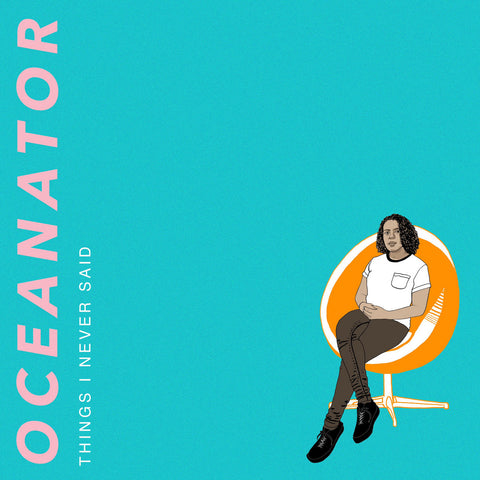 OCEANATOR 'Things I Never Said' LP