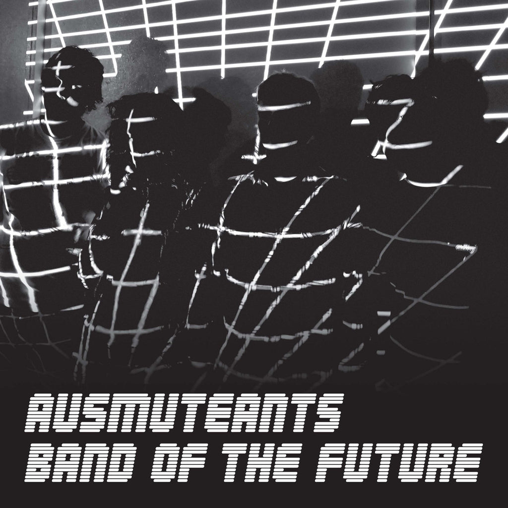 AUSMUTEANTS - 'Band Of The Future' LP