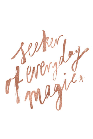 'Seeker of Everyday Magic' Print