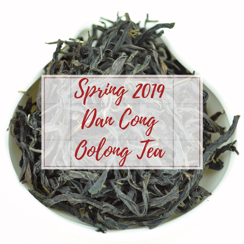 Dan Cong Oolong Tea - Spring 2019
