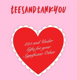 $25 & Under Valentine's Day Gifts for your S/O