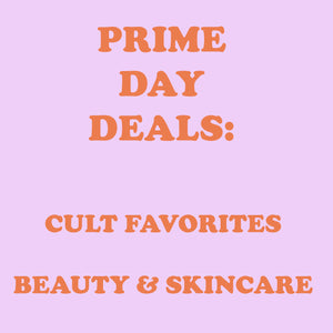 Prime Day Deals: Cult Favorite Beauty & Skincare