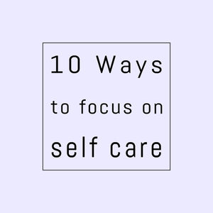 Alex + Daisy's top 5 self care ideas
