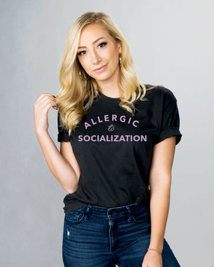 Allergic To Socialization Shirt - Femfetti