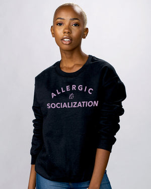 Allergic To Socialization Sweatshirt - Femfetti