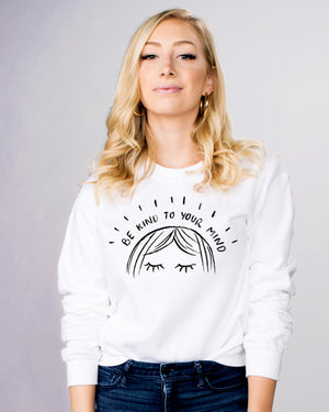 Be Kind To Your Mind Sweatshirt - Femfetti