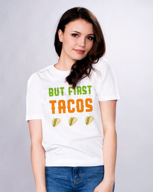 But First Tacos Shirt - Femfetti