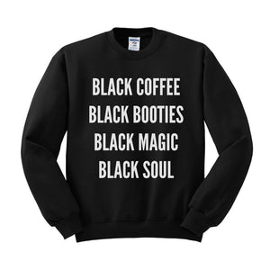 Black Coffee Black Booties Sweatshirt - Femfetti