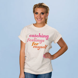 Catching Feelings For Myself Shirt - Femfetti