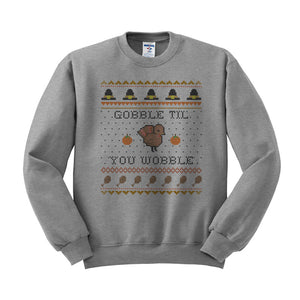Gobble Til You Wobble Thanksgiving Crewneck Sweatshirt - Femfetti