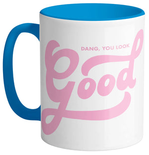 Dang You Look Good Mug - Femfetti