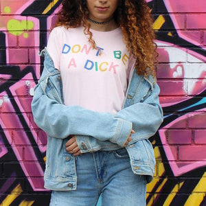 Don't Be a Dick Womens Shirt - Femfetti