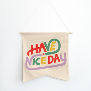 Have A Nice Day Wall Hang