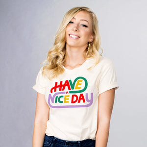 Have a Nice Day Shirt - Femfetti