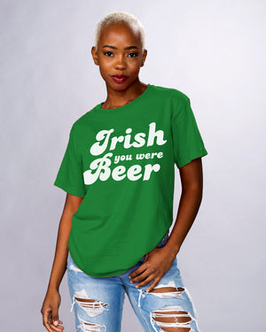 Irish You Were Beer Shirt - Femfetti