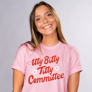 Itty Bitty Titties Shirt - Femfetti