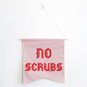 No Scrubs Wall Hang - Femfetti