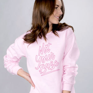 Not Your Babe Sweatshirt - Femfetti