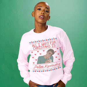 All I Want For Christmas Is Peter Sweatshirt - Femfetti