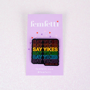 Say Yikes and Move On Enamel Pin