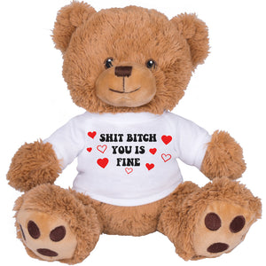 Shit Bitch You Is Fine Bear - Femfetti