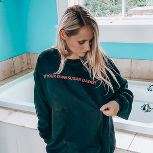 Sugar Daddy Sweatshirt