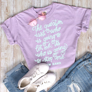 Who Is Going To Stop Me Shirt - Femfetti