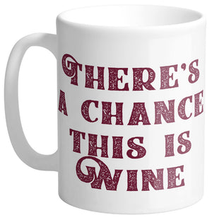 Might Be Wine Mug - Femfetti