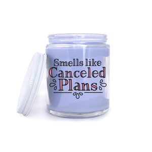 Smells Like Canceled Plans Candle