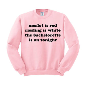 Bachelorette is on Tonight Crewneck Sweatshirt - Femfetti