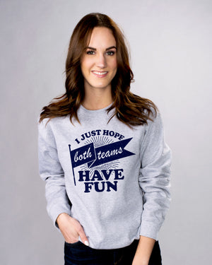 Both Teams Have Fun Sweatshirt