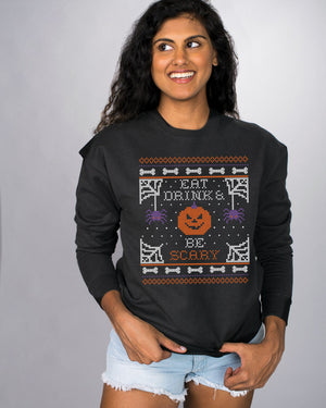 Eat Drink and Be Scary Sweatshirt