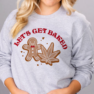 Let's Get Baked Cookie Sweatshirt