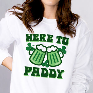 Here to Paddy Sweatshirt
