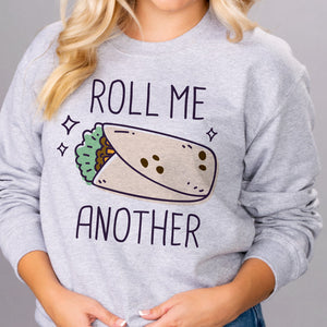 Roll Me Another Sweatshirt