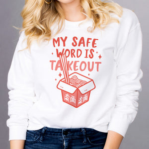 Safe Word is Takeout Sweatshirt