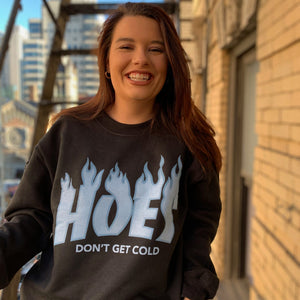 Hoes Don't Get Cold Sweatshirt - Femfetti