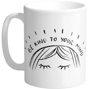 Be Kind To Your Mind Mug - Femfetti