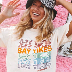 Say Yikes Shirt - Femfetti