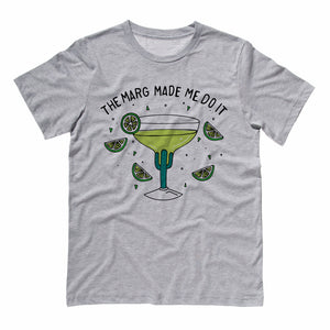 The Marg Made Me Do It Shirt - TeesAndTankYou