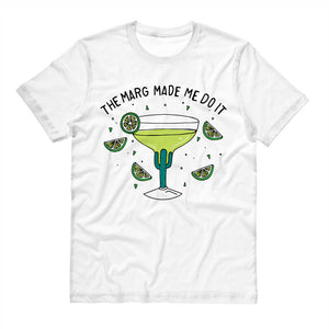 The Marg Made Me Do It Shirt