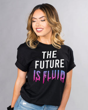 The Future is Fluid Shirt