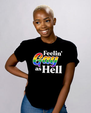 Feelin' Gay As Hell Shirt - Femfetti
